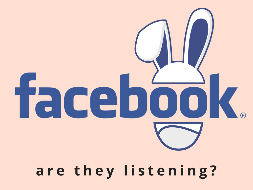 Facebook Listening to Us