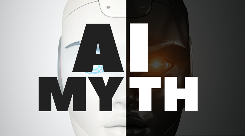 ARTIFICIAL INTELLIGENCE MYTHS