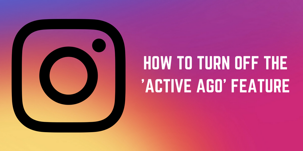 How to Turn Off Instagram's New 'Active Ago' Feature